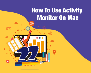 How to Use Activity Monitor on Mac