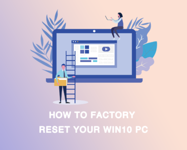 Factory Reset Your Win10 PC